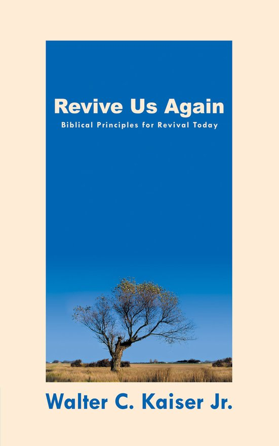 Revive Us Again, Biblical Principles for Revival Today