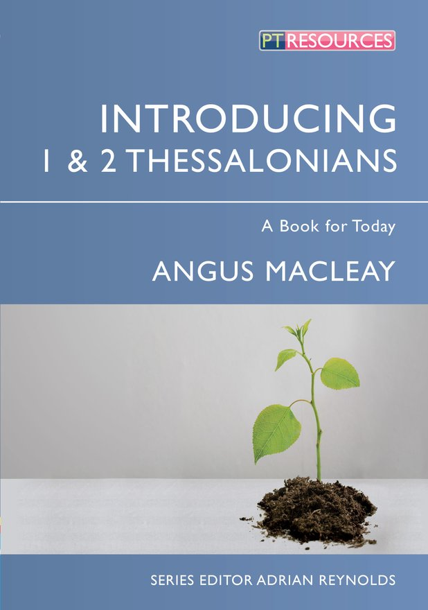 Introducing 1 & 2 Thessalonians, A Book for Today