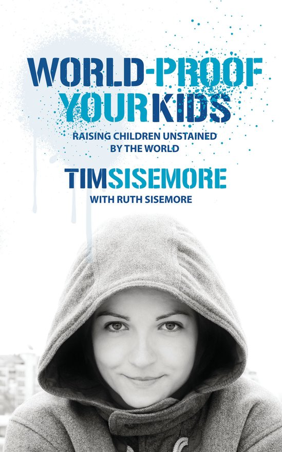 World-proof Your Kids, Raising Children Unstained by the World
