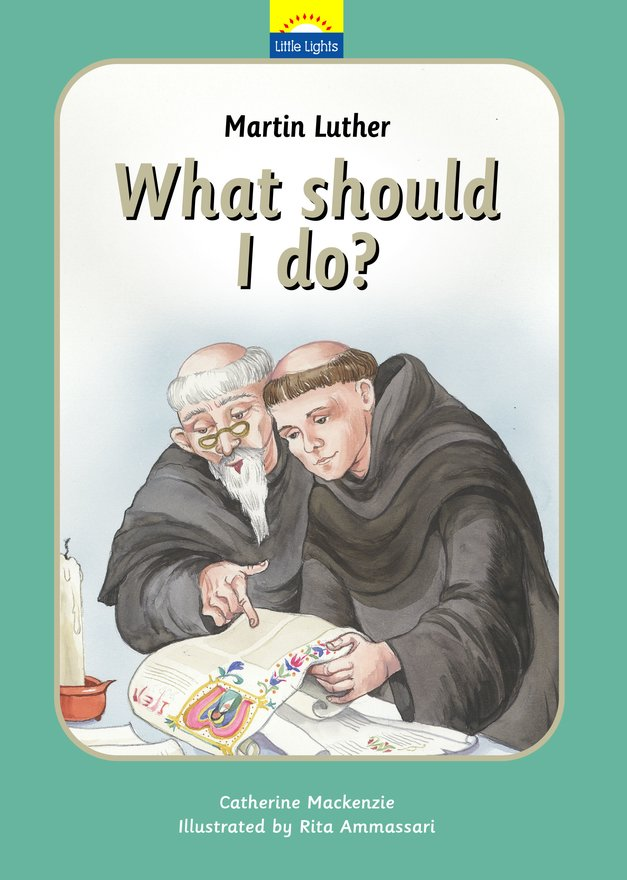 Martin Luther, What should I do?