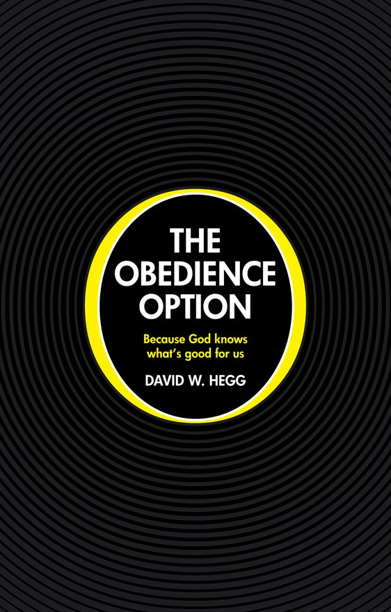 The Obedience Option, Because God knows what's good for us