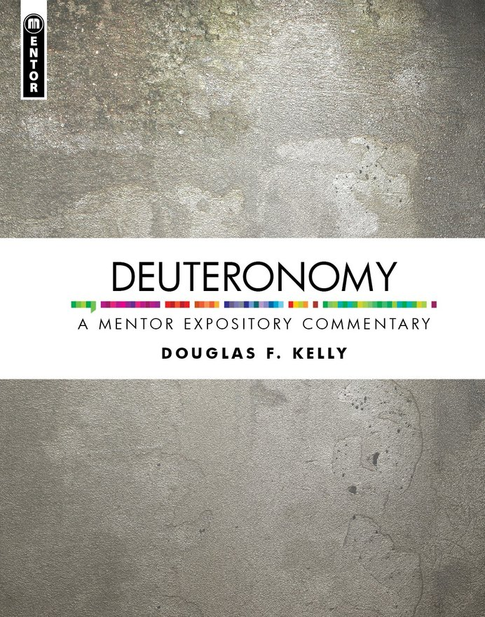 Deuteronomy, A Mentor Expository Commentary