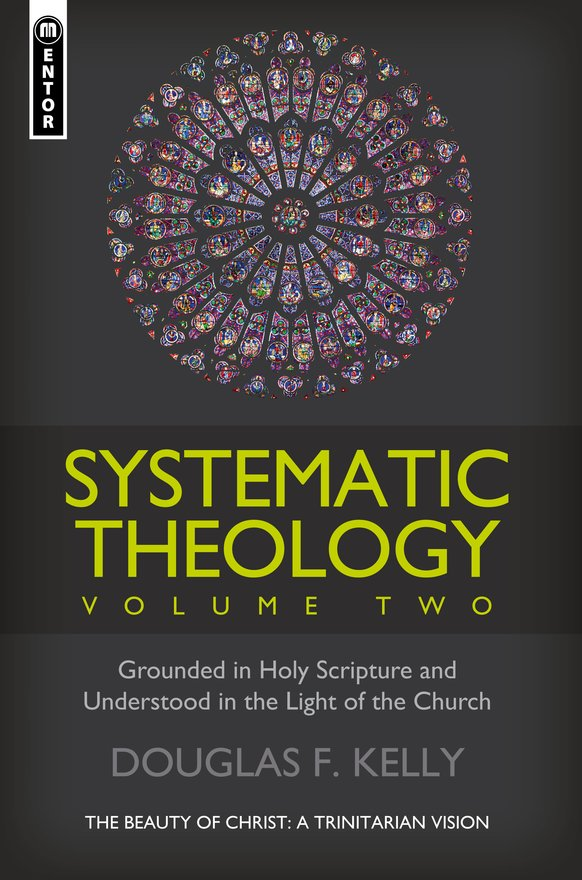 Systematic Theology (Volume 2), The Beauty of Christ - a Trinitarian Vision