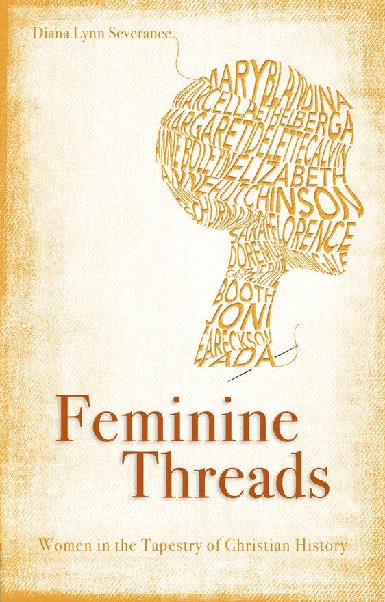 Feminine Threads, Women in the Tapestry of Christian History