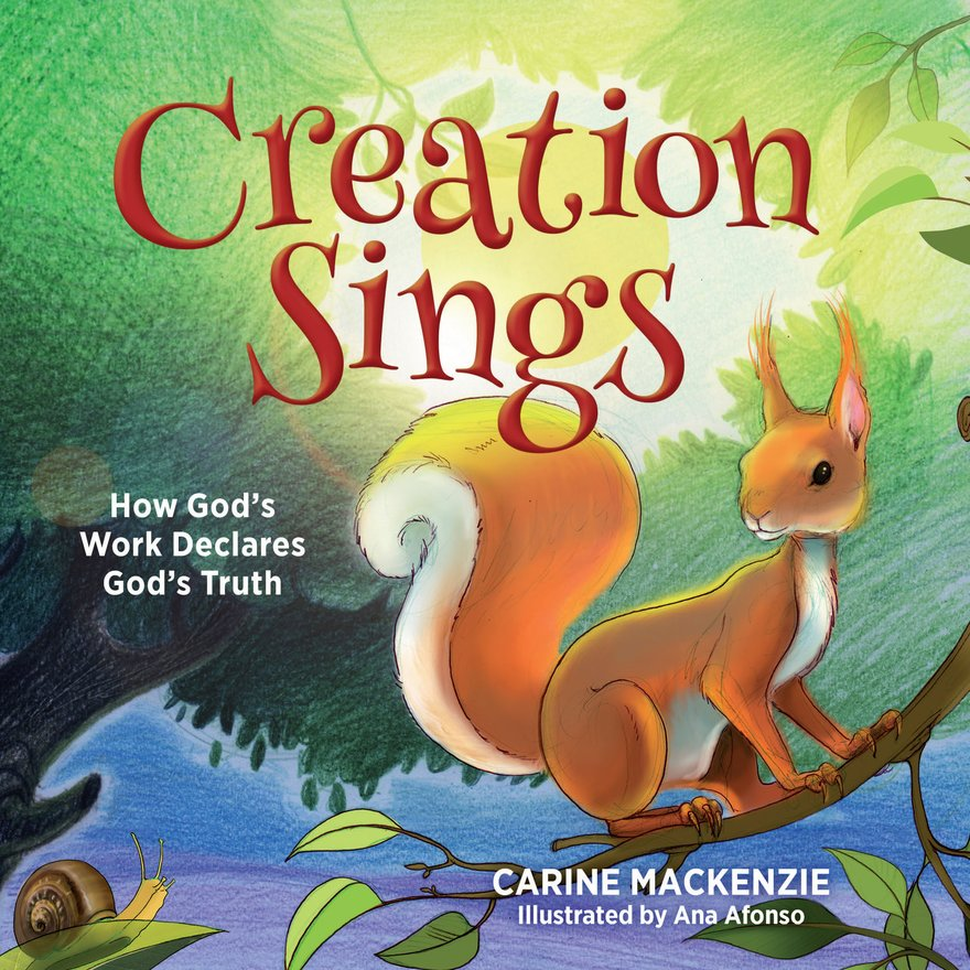 Creation Sings, How God's Work Declares God's Truth