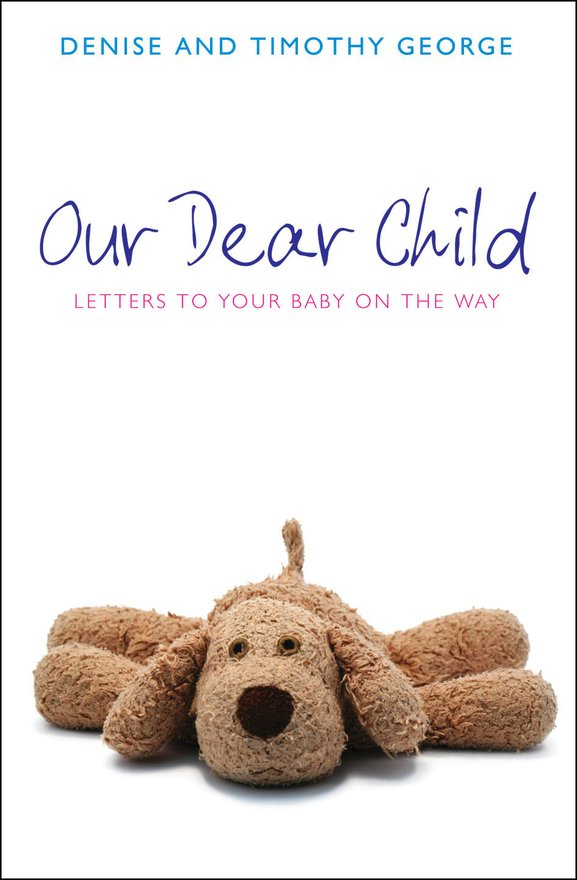 Our Dear Child, Letters to Your Baby on the Way