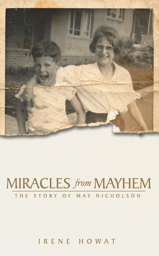 Miracles from Mayhem, The story of May Nicholson