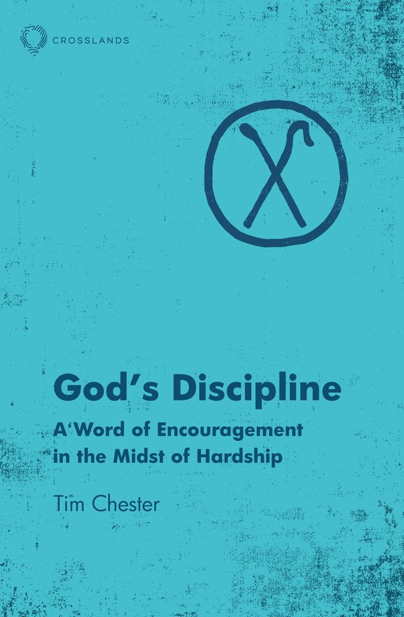 God's Discipline, A Word of Encouragement in the Midst of Hardship