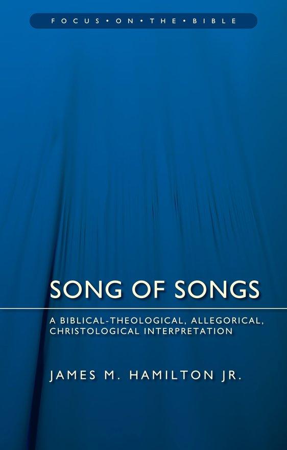 Song of Songs, A Biblical-Theological, Allegorical, Christological Interpretation