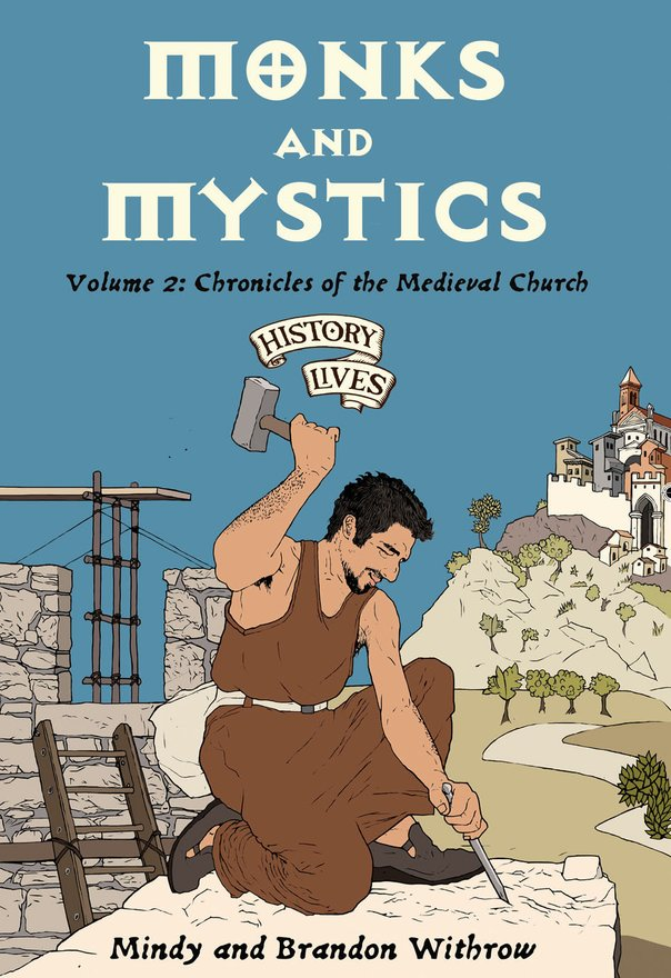 Monks and Mystics, Volume 2: Chronicles of the Medieval Church