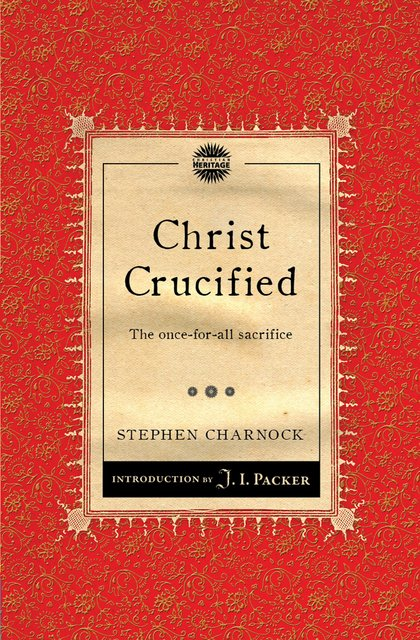 Christ CrucifiedThe once-for-all sacrifice