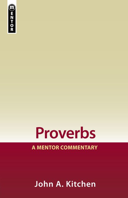 ProverbsA Mentor Commentary