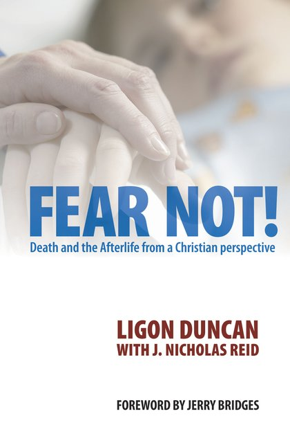 Fear Not!Death and the Afterlife from a Christian Perspective