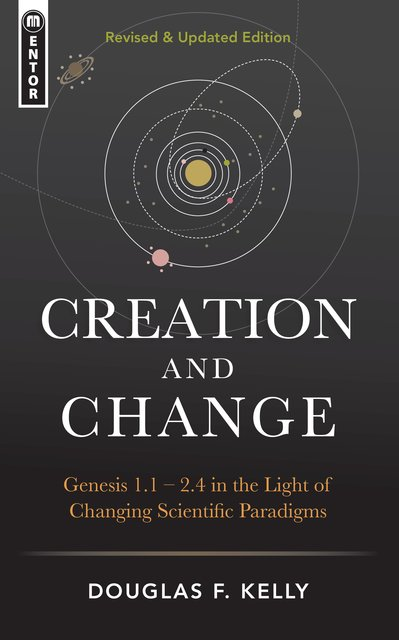 Creation And ChangeGenesis 1:1–2:4 in the Light of Changing Scientific Paradigms