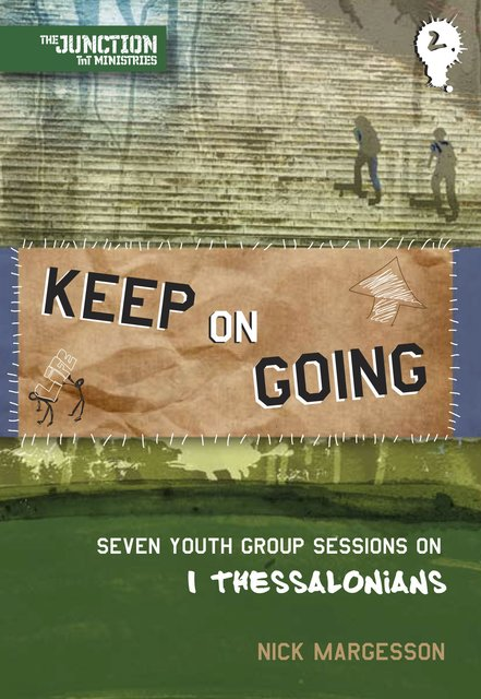 Keep on GoingBook 2: Seven Youth Group Sessions on 1 Thessalonians