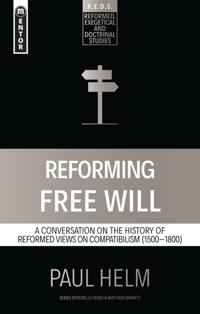 Reforming Free WillA Conversation on the History of Reformed Views
