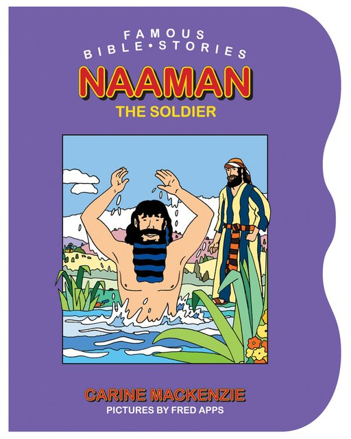 Famous Bible Stories Naaman the Soldier