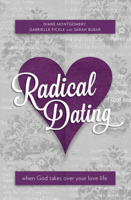 Radical DatingWhen God takes over your love life