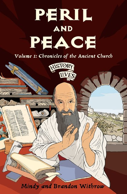 Peril and PeaceVolume 1: Chronicles of the Ancient Church