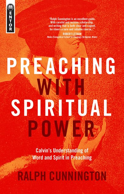 Preaching With Spiritual PowerCalvin's Understanding of Word and Spirit in Preaching