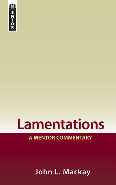 LamentationsA Mentor Commentary