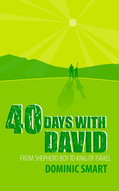 40 Days With DavidFrom Shepherd Boy to King of Israel