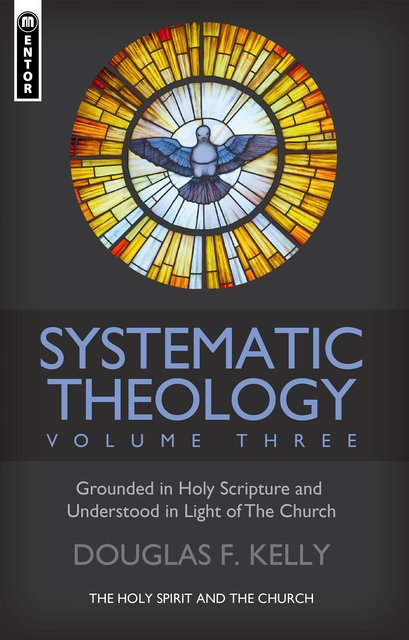 Systematic Theology (Volume 3)The Holy Spirit and the Church