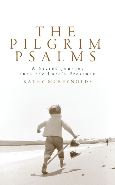 The Pilgrim PsalmsA Sacred Journey to Revitalise your Life