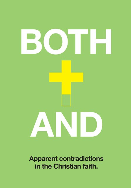 Both–AndTackling Apparent Contradictions in the Christian Faith