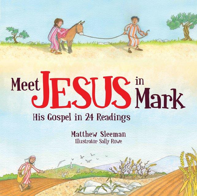 Meet Jesus in MarkHis Gospel in 24 Readings