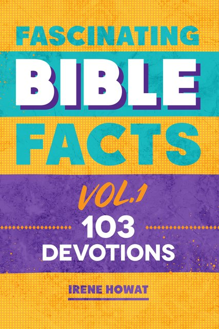 Fascinating Bible Facts Vol. 1103 Devotions