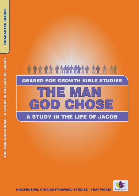 The Man God ChoseA Study in the Life of Jacob