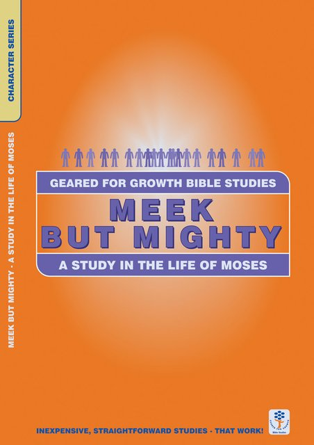 Meek but MightyA Study in the Life of Moses