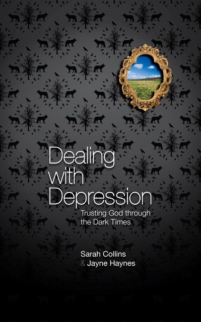 Dealing With DepressionTrusting God through the Dark Times