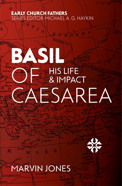 Basil of CaesareaHis Life and Impact