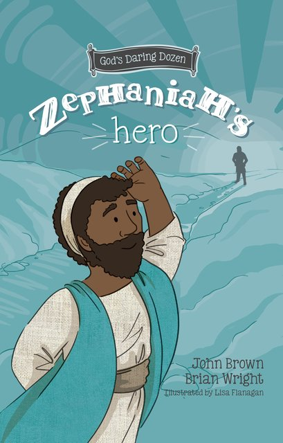 Zephaniah's HeroThe Minor Prophets, Book 1