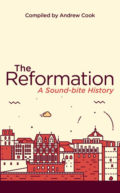 The ReformationA Soundbite History