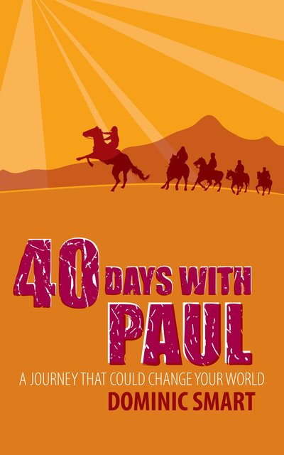 40 Days With PaulA Journey that could Change your World