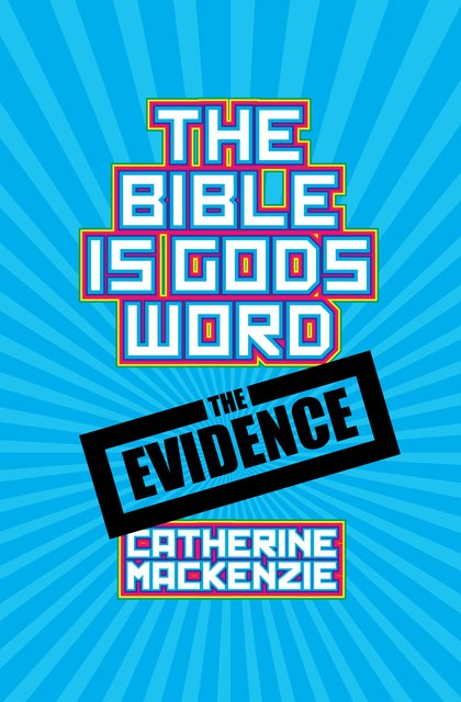The Bible Is God's Word The Evidence