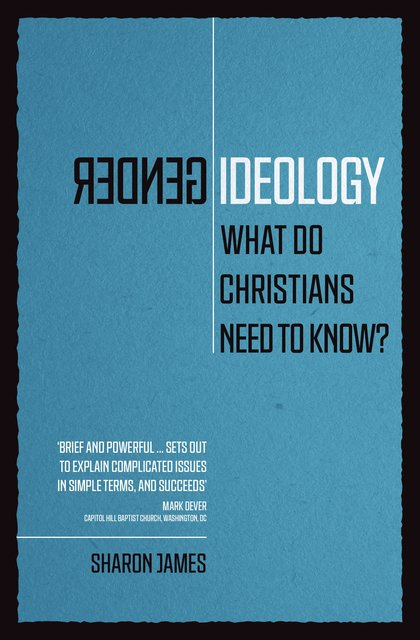 Gender IdeologyWhat Do Christians Need to Know?