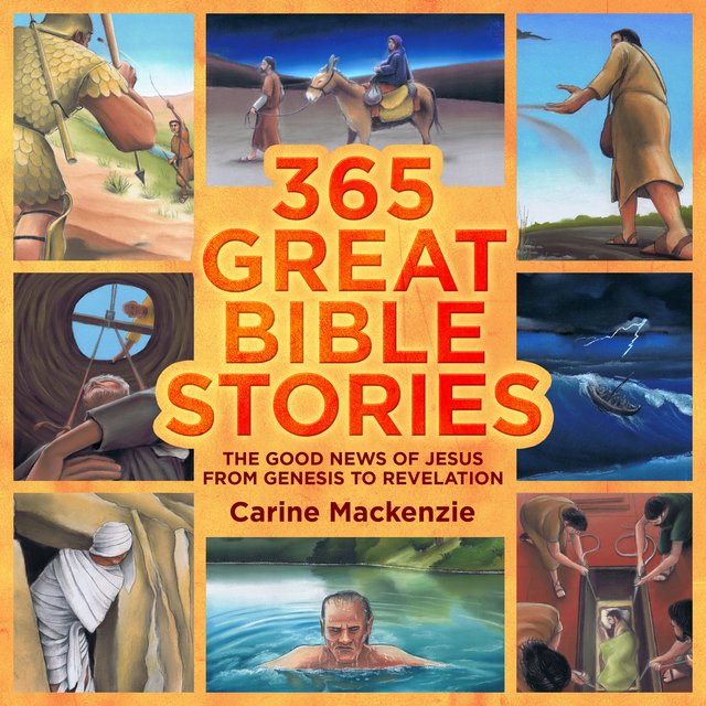 365 Great Bible StoriesThe Good News of Jesus from Genesis to Revelation