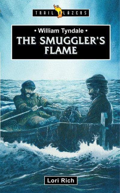 William TyndaleThe Smuggler's Flame