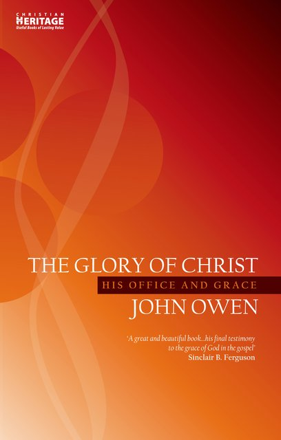 The Glory of ChristHis Office and Grace
