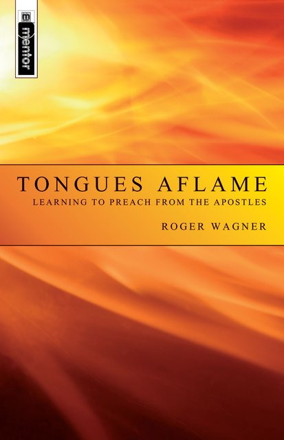 Tongues AflameLearning to Preach from the Apostles