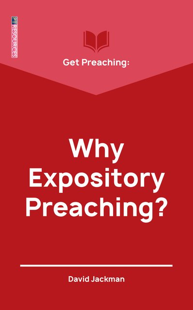 Get Preaching: Why Expository Preaching