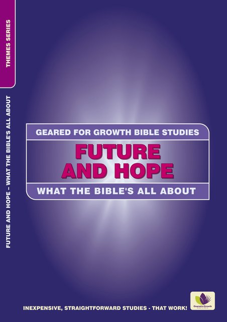 Future and HopeWhat the Bible's all about