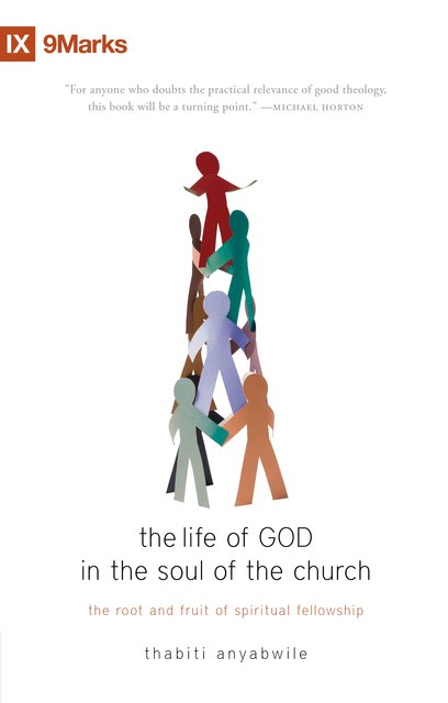 The Life of God in the Soul of the ChurchThe Root and Fruit of Spiritual Fellowship