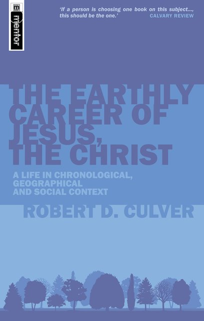 The Earthly Career of Jesus, the ChristA Life in Chronological, Geographical and Social Context