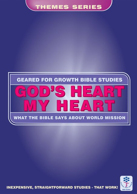 God's Heart, My HeartWhat the Bible says about World Mission