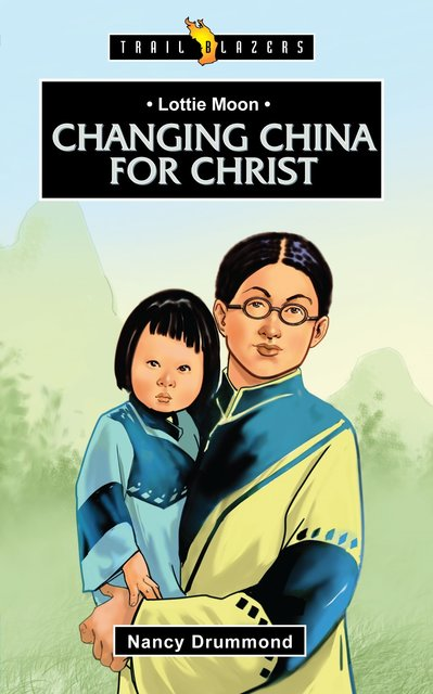 Lottie MoonChanging China for Christ